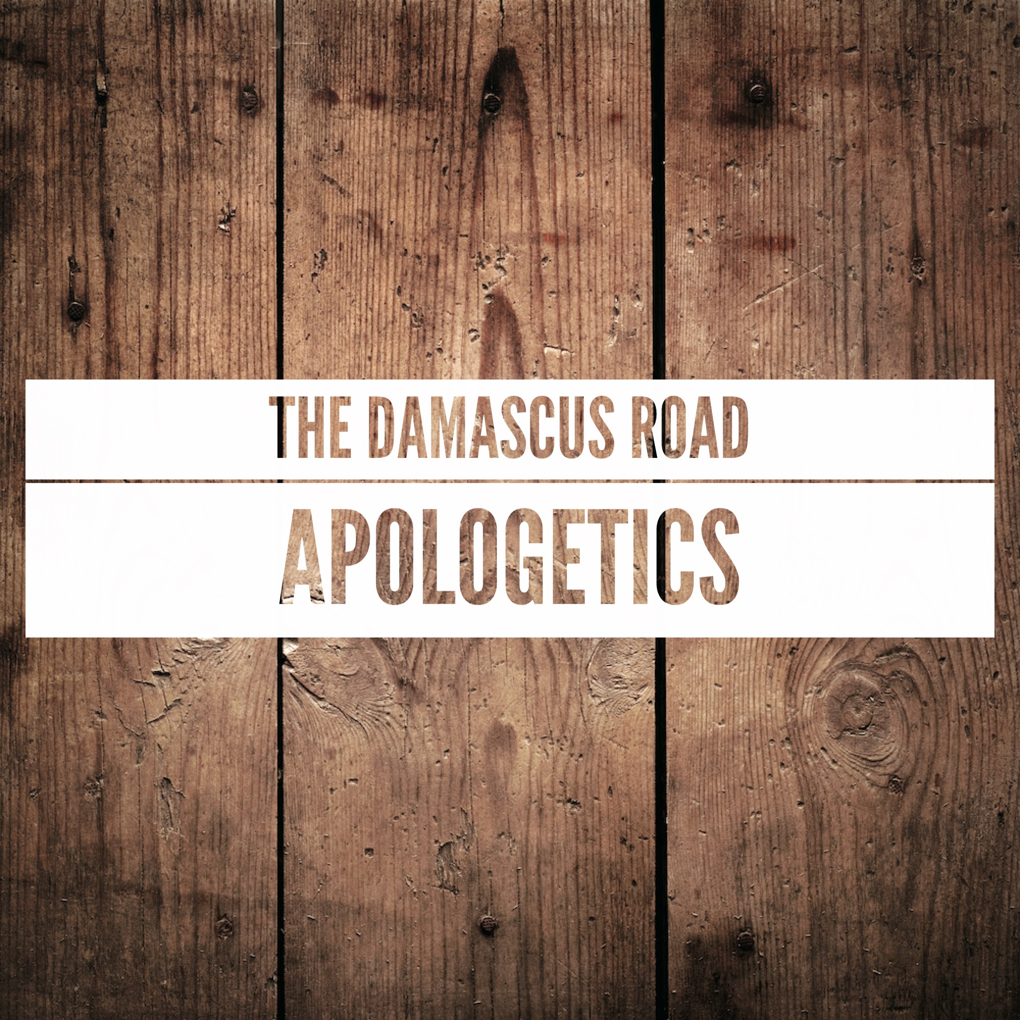 The Damascus road Apologetics